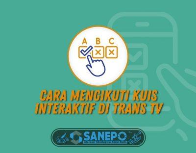 Cara Mengikuti Kuis Interaktif di Trans TV