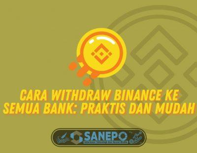 Cara Withdraw Binance ke Semua Bank: Praktis dan Mudah
