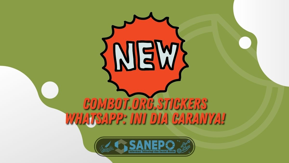 Combot.org.stickers Whatsapp_ Ini Dia Caranya!