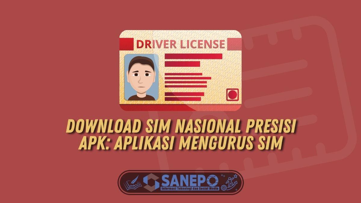 Download SIM Nasional Presisi Apk: Aplikasi Mengurus SIM