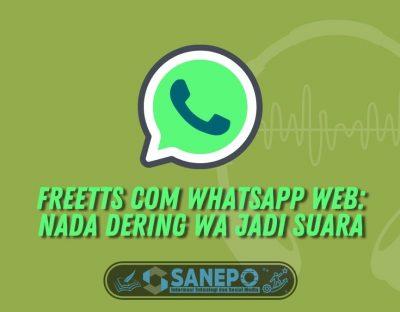 Freetts Com Whatsapp Web: Nada Dering WA Jadi Suara