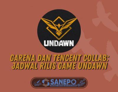 Garena dan Tencent Collab: Jadwal Rilis Game Undawn Terbaru