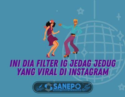 Ini Dia Filter IG Jedag Jedug yang Viral di Instagram