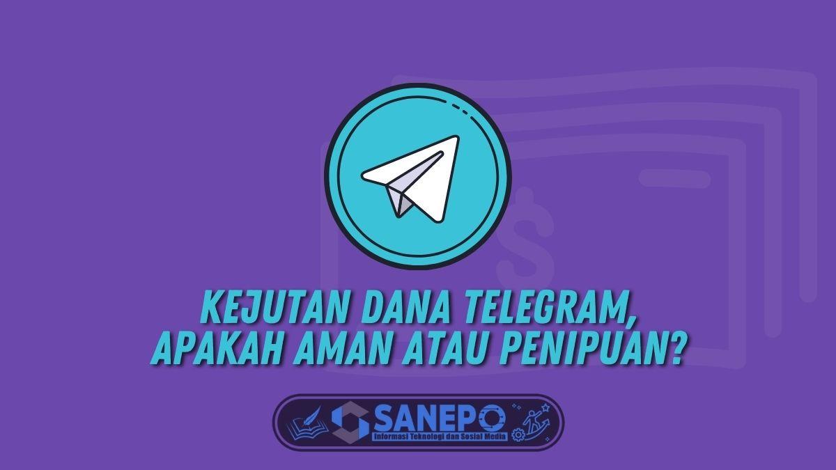 Kejutan Dana Telegram, Apakah Aman atau Penipuan?