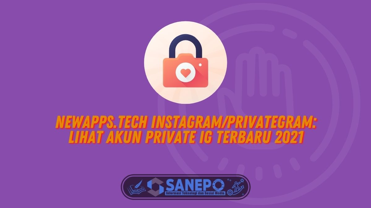 Newapps.tech Instagram/Privategram: Lihat Akun Private IG Terbaru 2021
