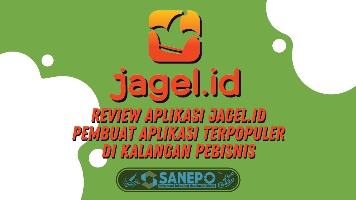 Review Aplikasi Jagel.id, Pembuat Aplikasi Terpopuler di Kalangan Pebisnis