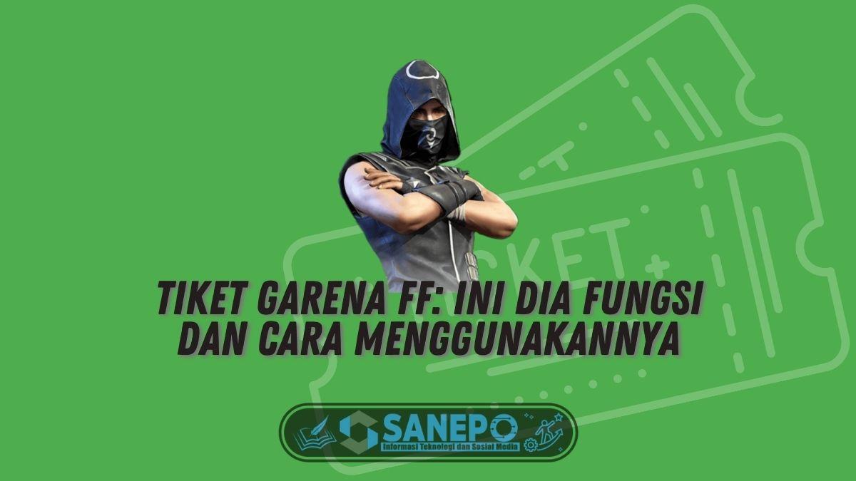Tiket Garena FF: Ini Dia Fungsi dan Cara Menggunakannya