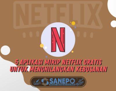 5 Aplikasi Mirip Netflix Gratis untuk Menghilangkan Kebosanan