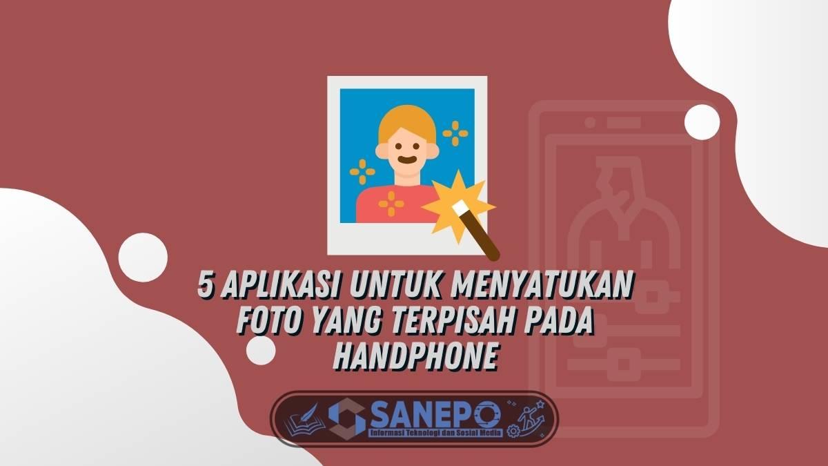 5 Aplikasi Untuk Menyatukan Foto Yang Terpisah Pada Handphone