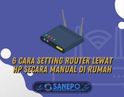 6 Cara Setting Router Lewat HP secara Manual di Rumah