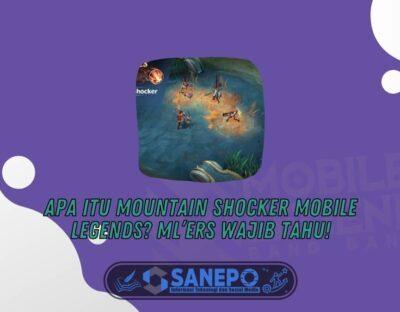 Apa Itu Mountain Shocker Mobile Legends? ML'ers Wajib Tahu!