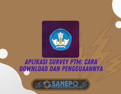 Aplikasi Survey PTM: Cara Download dan Pengguaannya