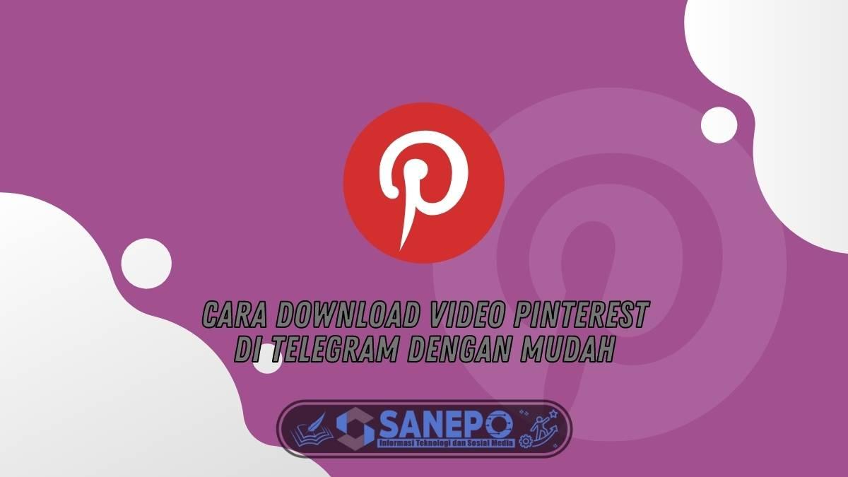 Cara Download Video Pinterest di Telegram Dengan Mudah