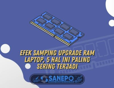 Efek Samping Upgrade RAM Laptop, 5 Hal Ini Paling Sering Terjadi