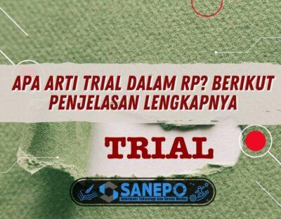 Apa Arti Trial Dalam RP? Berikut Penjelasan Lengkapnya