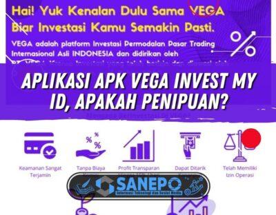 Aplikasi Apk Vega Invest My ID, Apakah Penipuan?