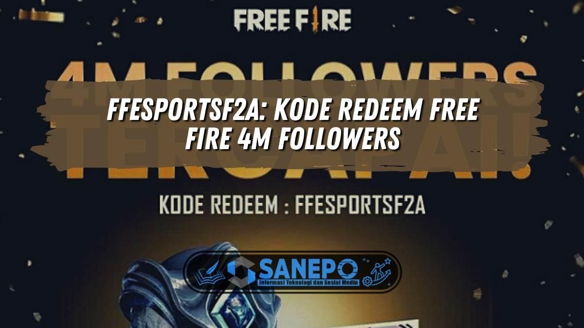 FFESPORTSF2A: Kode Redeem Free Fire 4M Followers