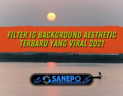 Filter IG Background Aesthetic Terbaru Yang Viral 2021