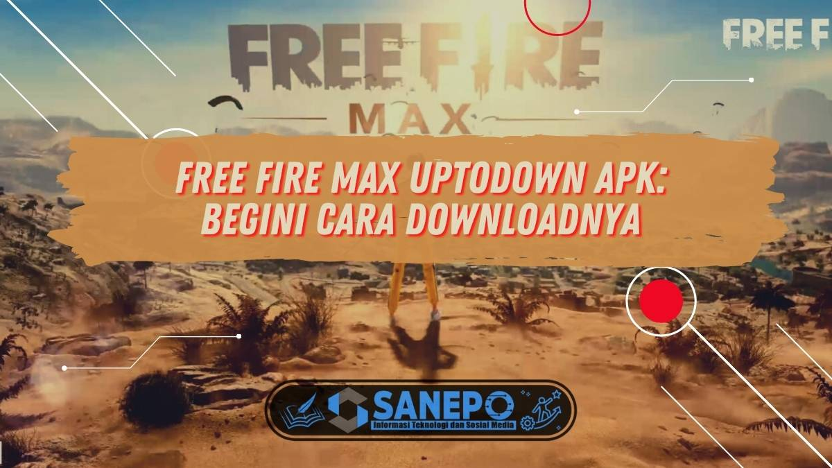 Free Fire Max Uptodown Apk: Begini Cara Downloadnya