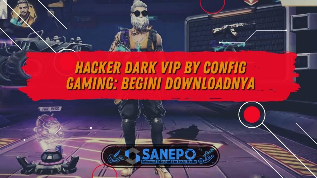 Hacker Dark VIP by Config Gaming: Begini Downloadnya