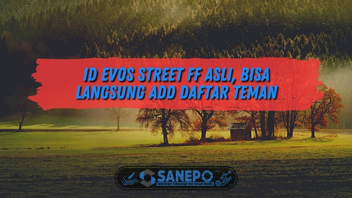 ID EVOS Street FF Asli, Bisa Langsung Add Daftar Teman