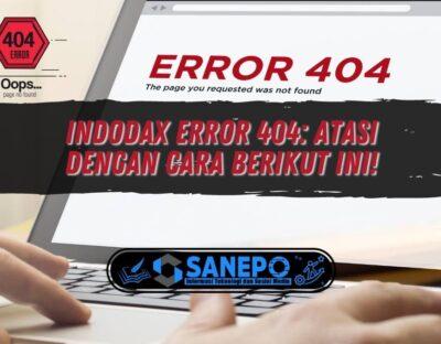 Indodax Error 404: Atasi dengan Cara Berikut Ini!