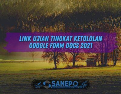 Link Ujian Tingkat Ketololan Google Form Docs 2021