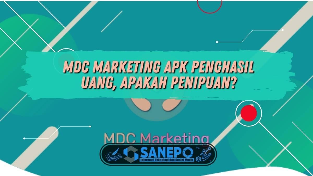 MDC Marketing Apk Penghasil Uang, Apakah Penipuan?