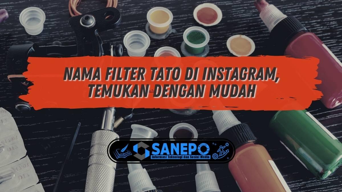 Nama Filter Tato di Instagram, Temukan dengan Mudah