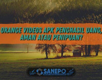 Orange Videos Apk Penghasil Uang, Aman atau Penipuan?