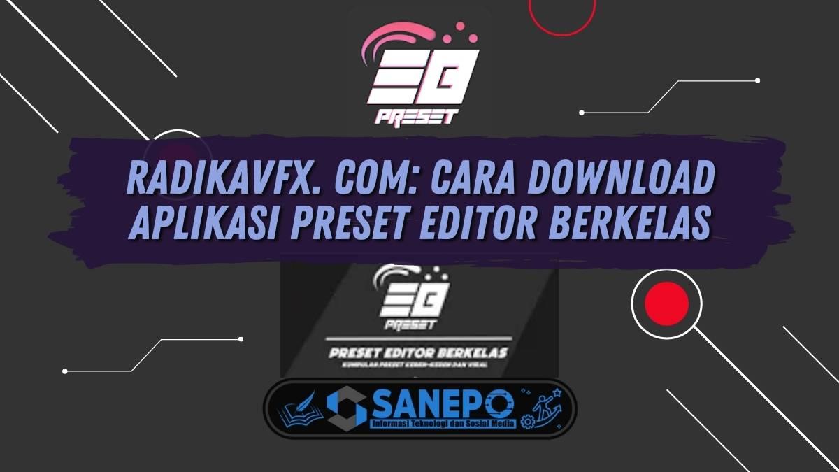 Radikavfx. com: Cara Download Aplikasi Preset Editor Berkelas