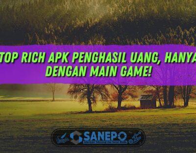 Top Rich Apk Penghasil Uang, Hanya dengan Main Game!