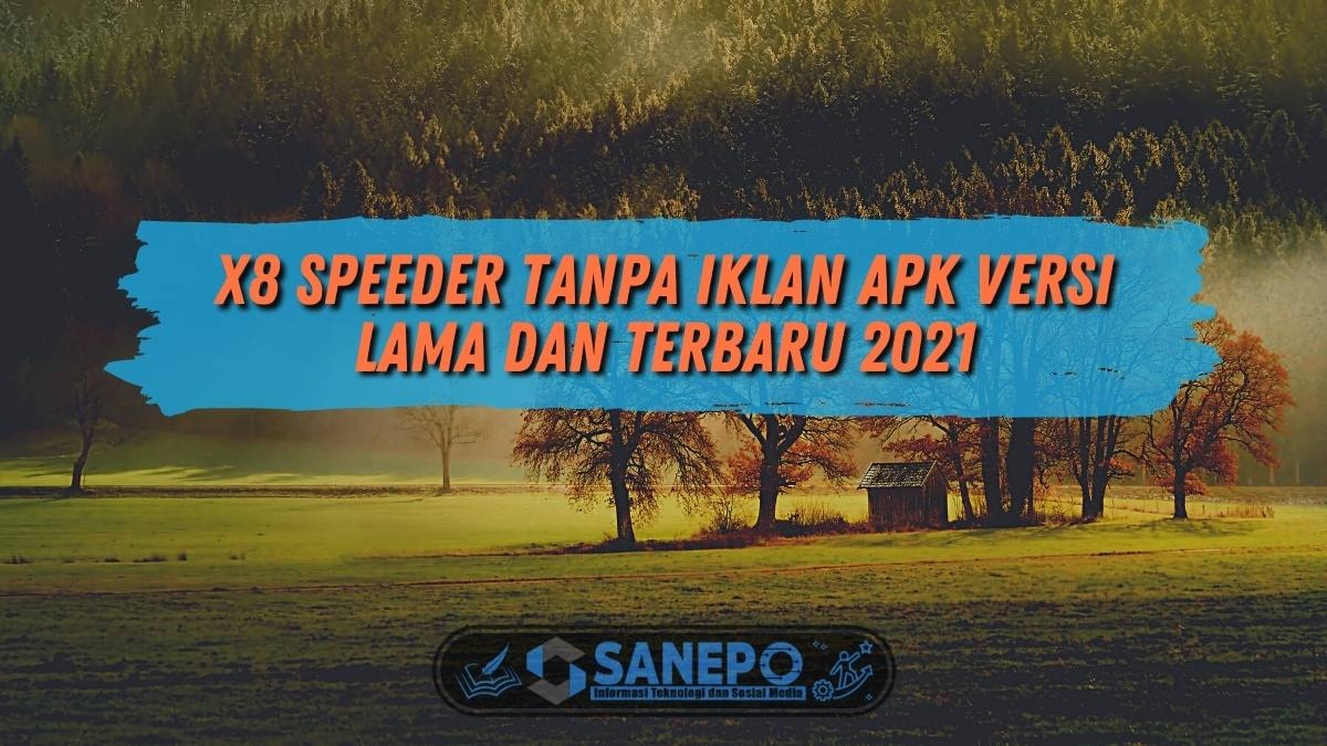 X8 Speeder Tanpa Iklan APK Versi Lama dan Terbaru 2021
