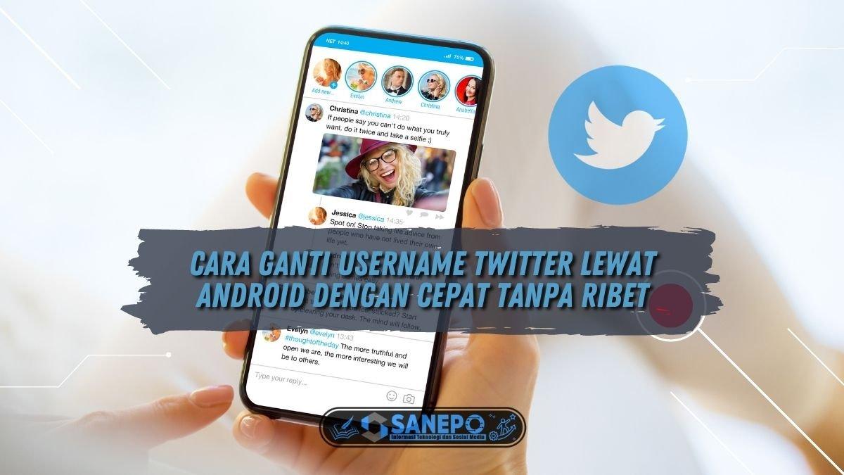 Cara Ganti Username Twitter Lewat Android dengan Cepat Tanpa Ribet