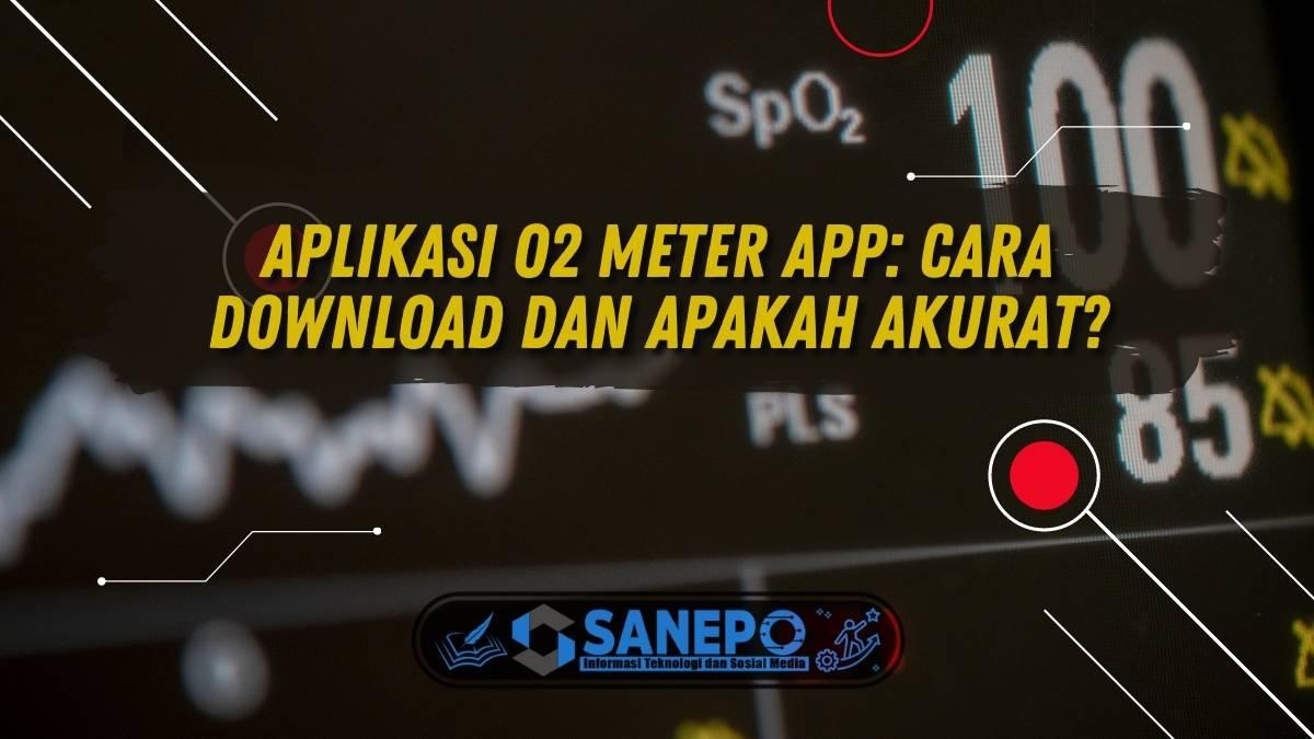 Aplikasi O2 Meter App: Cara Download dan Apakah Akurat?