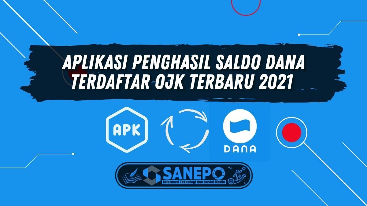 Aplikasi Penghasil Saldo DANA Terdaftar OJK Terbaru 2021