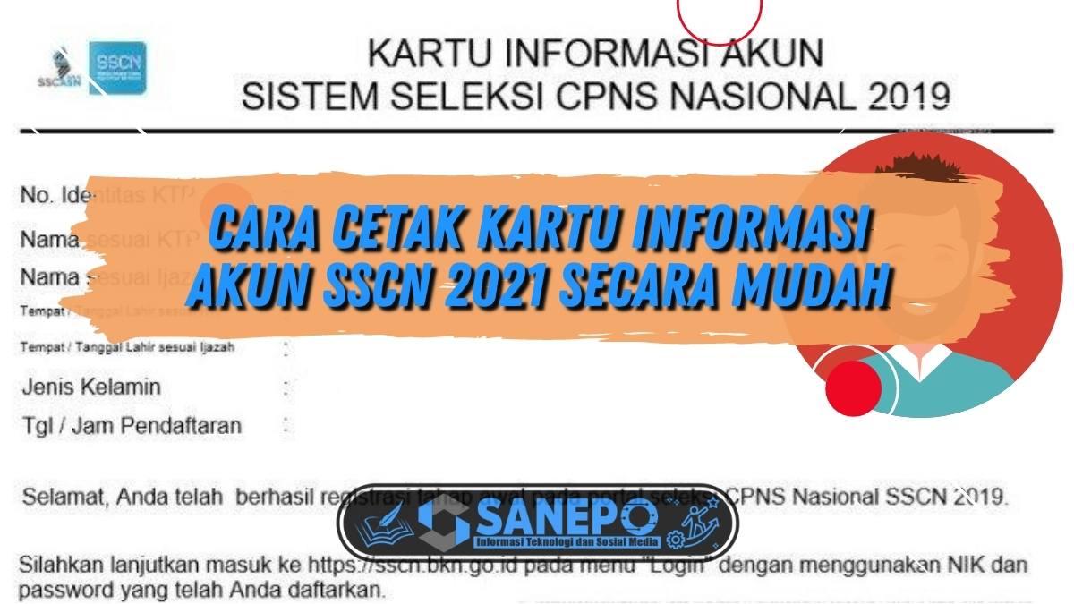 Cara Cetak Kartu Informasi Akun SSCN 2021 Secara Mudah