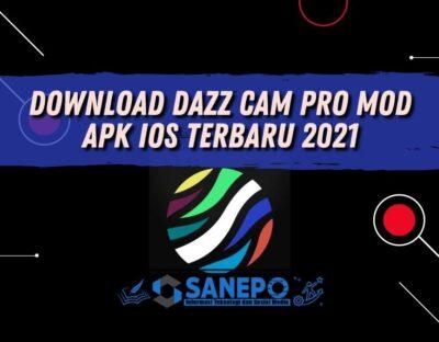 Download Dazz Cam Pro Mod Apk iOS Terbaru 2021