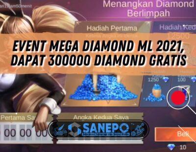 Event Mega Diamond ML 2021, Dapat 300000 Diamond Gratis