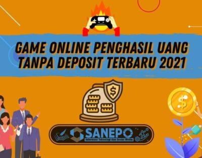 Game Online Penghasil Uang Tanpa Deposit Terbaru 2021
