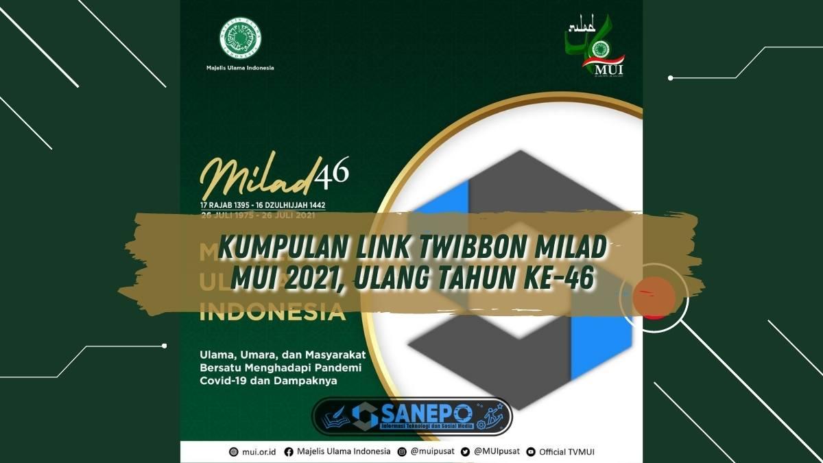 Kumpulan Link Twibbon Milad MUI 2021, Ulang Tahun ke-46