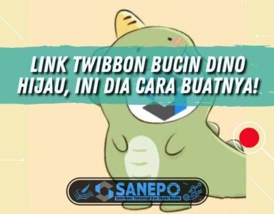 Link Twibbon Bucin Dino Hijau, Ini Dia Cara Buatnya!