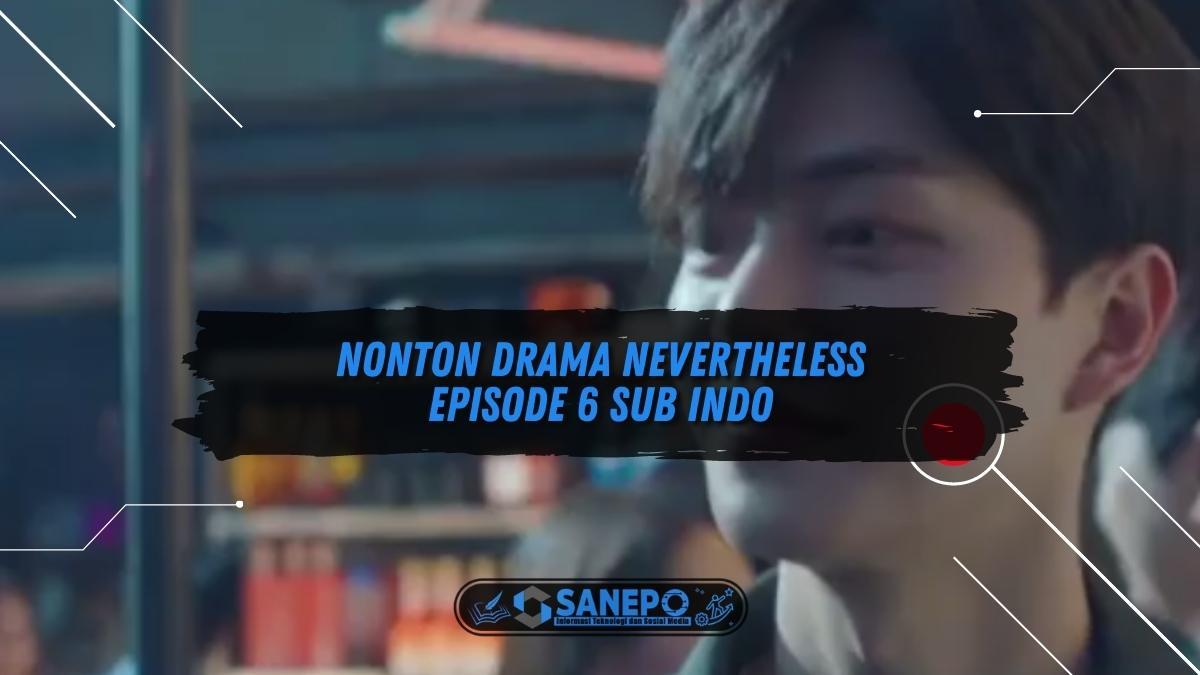 Nonton Drama Nevertheless Episode 6 Sub Indo Terbaru