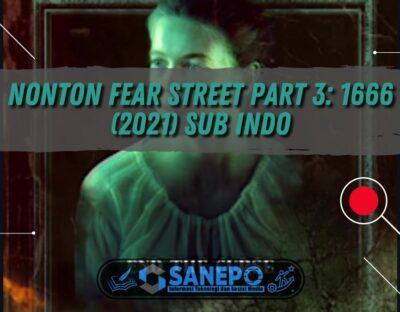 Nonton Fear Street Part 3: 1666 (2021) Sub Indo