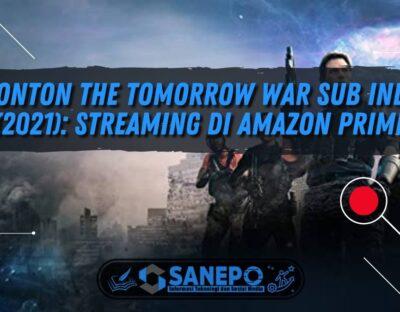Nonton The Tomorrow War Sub Indo (2021): Streaming di Amazon Prime