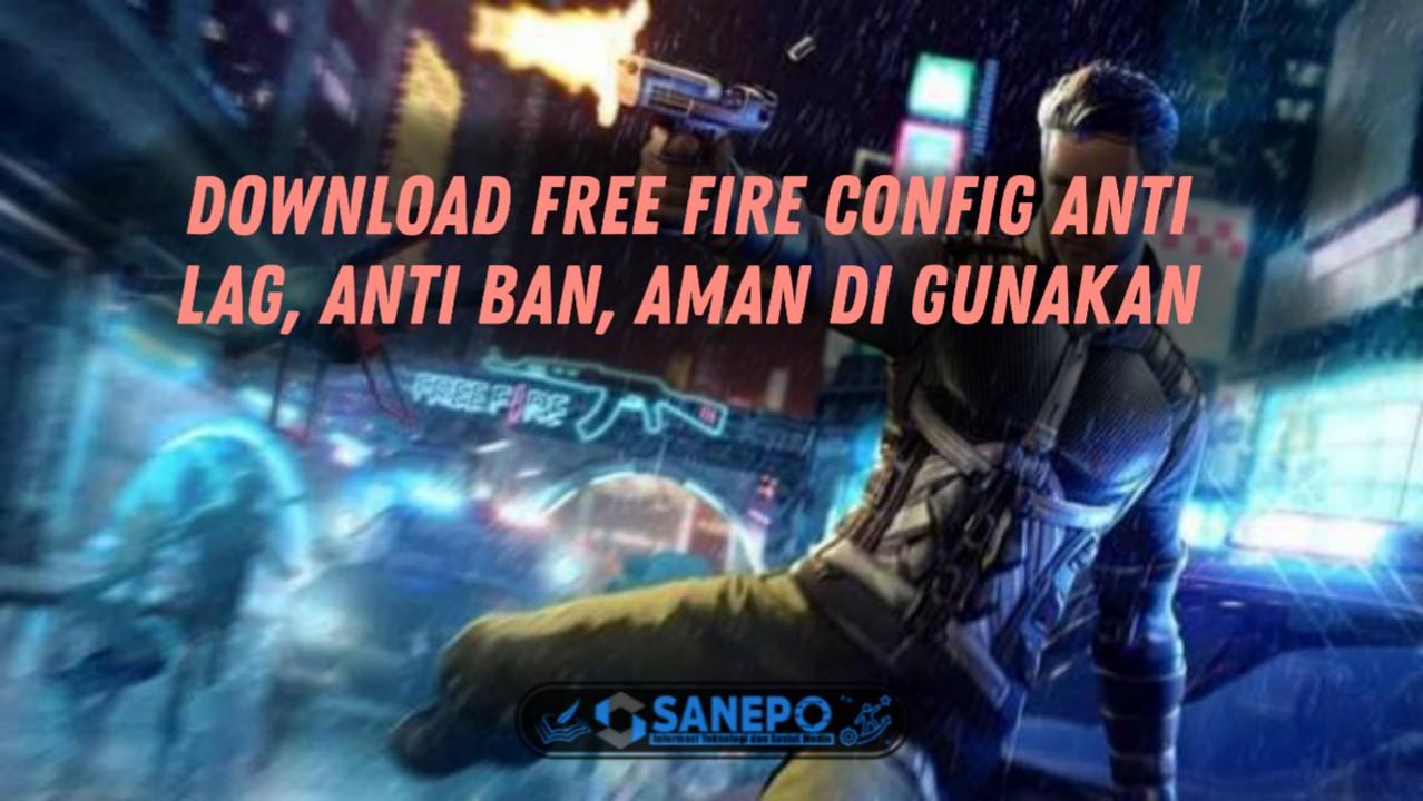 Download File Config Free Fire Anti Lag Dan instal Aman 2021