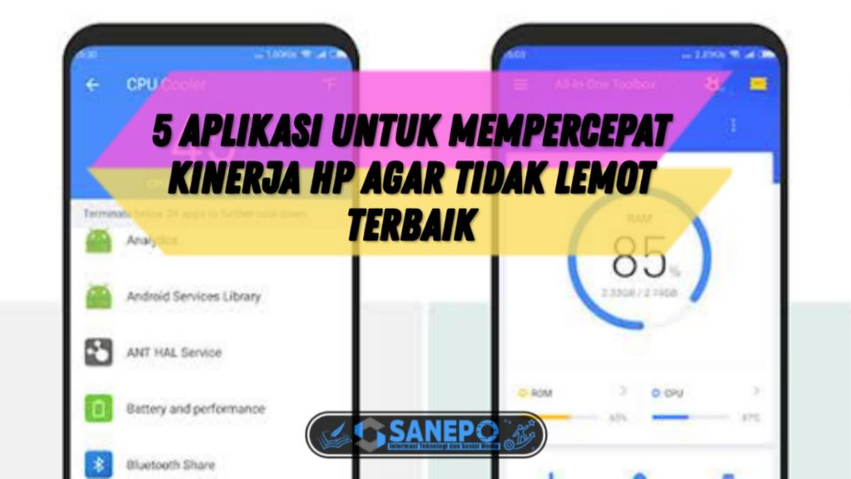 5 Aplikasi Agar Hp Tidak Lemot, Di Jamin Kenceng Lagi 2021