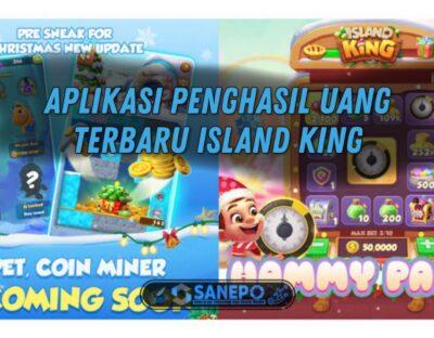 Aplikasi penghasil uang island king apk