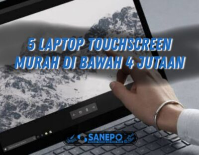 5 Laptop Touchscreen Murah Di Bawah 4 Jutaan Berkualitas 2021