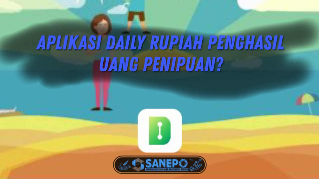 Aplikasi Daily Rupiah Penghasil Uang Terbaru Penipuan? 2021